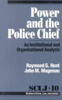 Power and thePolice Chief by Raymond G. Hunt