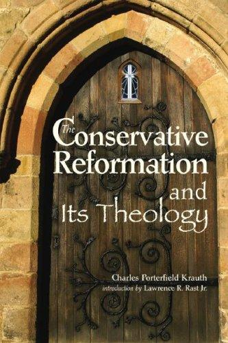 Download The Conservative Reformation and Its Theology