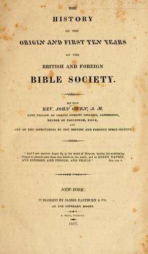 The history of the origin and first ten years of the British and foreign Bible society.