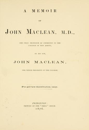 Download A memoir of John Maclean, M.D., the first professor of chemistry in the College of New Jersey