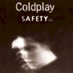 Safety EP by Coldplay