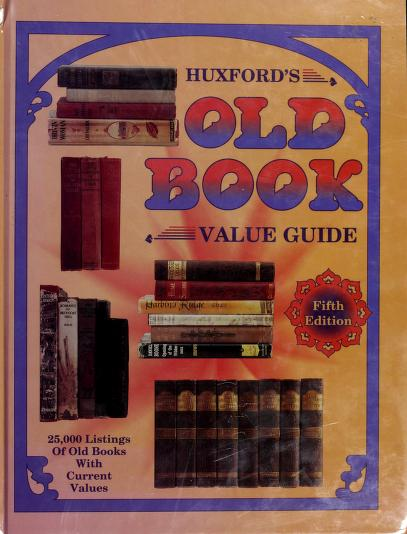 Huxford's old book value guide by Collector Books