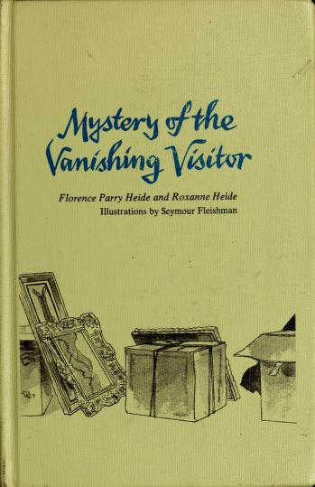 Mystery of the vanishing visitor by Florence Parry Heide, Florence Parry Heide