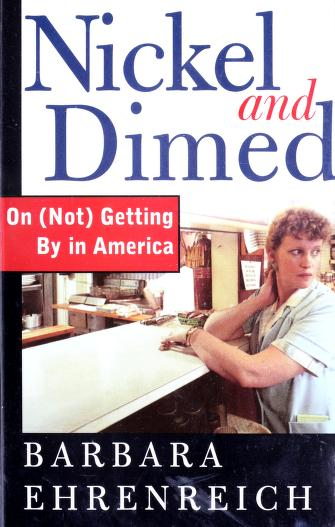 Cover of: Nickel and Dimed On (Not) Getting By in America | Barbara Ehrenreich