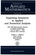 Exploiting symmetry in applied and numerical analysis by Summer Seminar on Applied Mathematics (22nd 1992 Colorado State University)