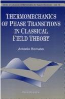 Thermomechanics of phase transitions in classical field theory by Antonio Romano