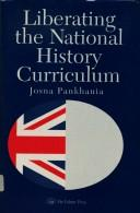Liberating the national history curriculum by Josna Pankhania