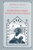 Mother-headed families and why they have increased by Ailsa Burns