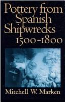 Pottery from Spanish shipwrecks, 1500-1800 by Mitchell W. Marken