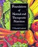 Foundations of normal and therapeutic nutrition by T. Randall Lankford