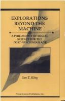 Explorations beyond the machine by Ian Trevor King
