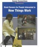 Great careers for people interested in how things work by Richardson, Peter