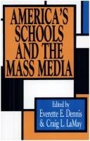 America's schools and the mass media by edited by Everette E. Dennis, Craig L. LaMay.