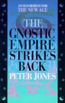 The Gnostic Empire Strikes Back by Jones, Peter