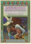 I-know-not-what, I-know-not-where by Eric A. Kimmel