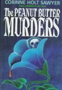 The peanut butter murders by Corinne Holt Sawyer
