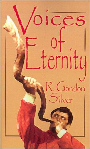 Voices of Eternity by R. Gordon Silver