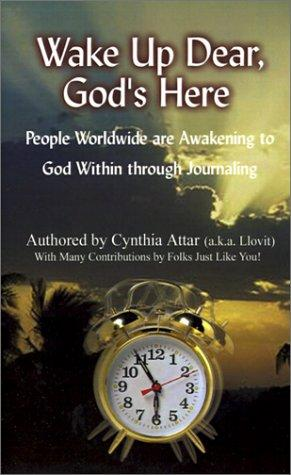 Wake Up Dear, God's Here by Cynthia Attar