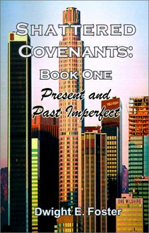Present and Past Imperfect (Shattered Covenants) by Dwight  E. Foster