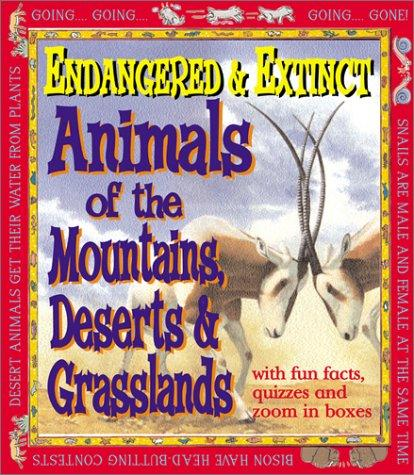 Endangered and Extinct Animals of the Mountains, Deserts, and Grasslands by Michael Bright