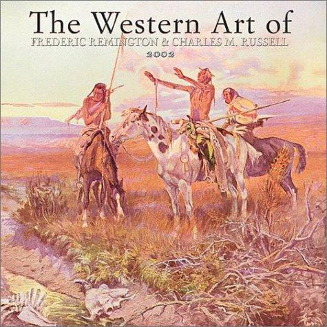 Western Art of Remington & Russell 2002 Wall Calendar by Charles M. Russell