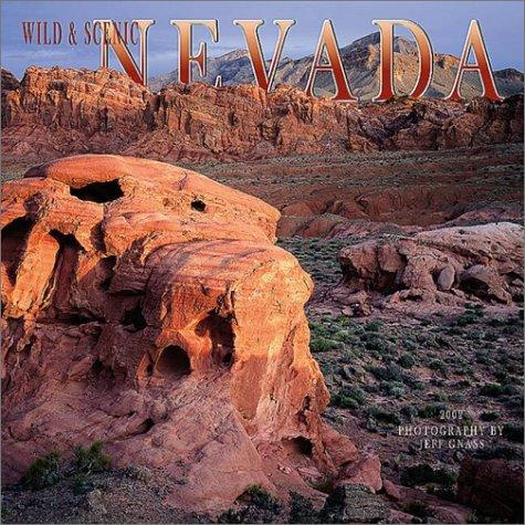 Wild & Scenic Nevada 2002 Wall Calendar by Jeff Gnass