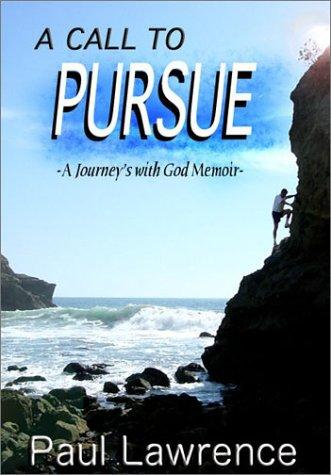 A Call To Pursue by Paul Lawrence