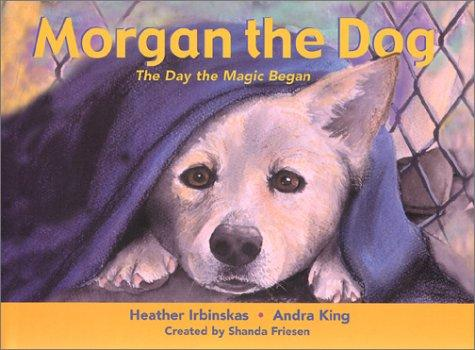 Morgan the Dog by Heather Irbinskas