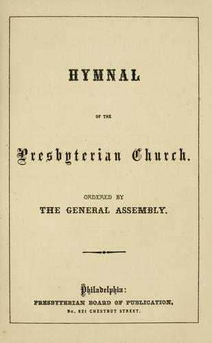 Hymnal of the Presbyterian Church by Presbyterian Church in the U.S.A.