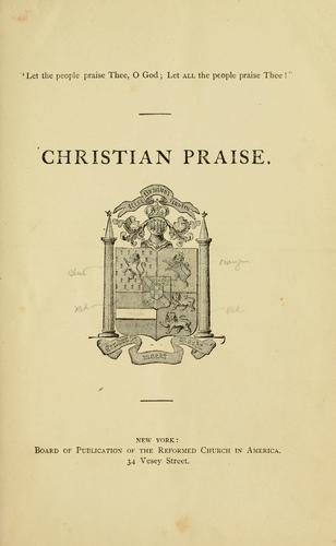 Christian praise. by Reformed Church in America.