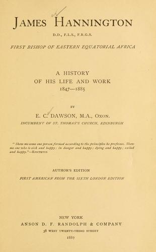 James Hannington, first bishop of eastern equatorial Africa by E. C. Dawson