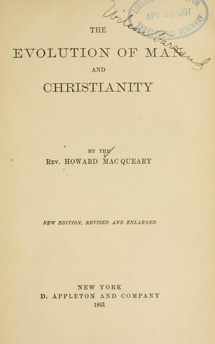 The evolution of man and Christianity by Howard MacQueary