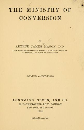 The ministry of conversion by Mason, Arthur James