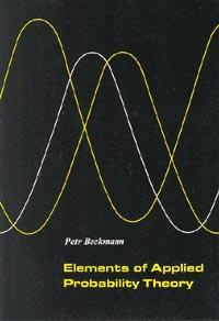 Elements of applied probability theory by Petr Beckmann