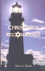 Christianity Reconsidered by Warren Bowles