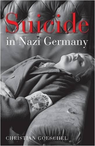 Suicide in Nazi Germany by Christian Goeschel